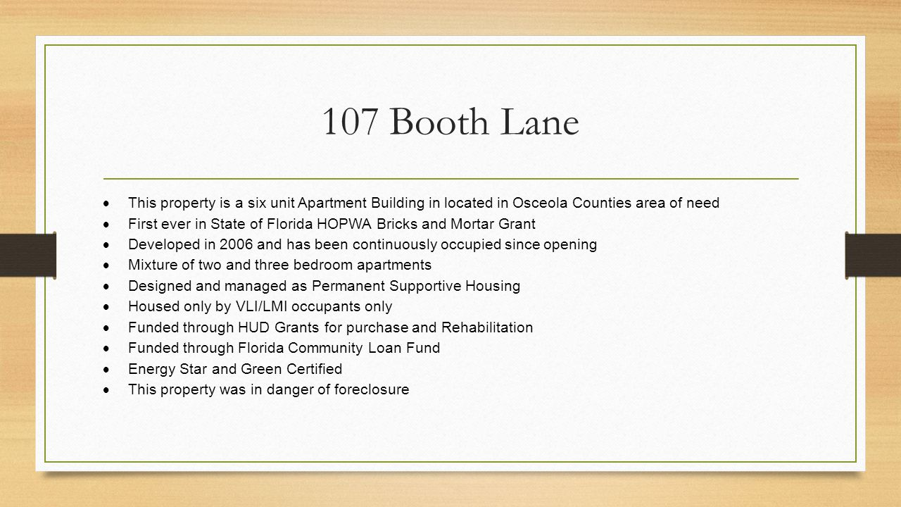 107 Booth Lane This property is a six unit Apartment Building in located in Osceola Counties area of need.