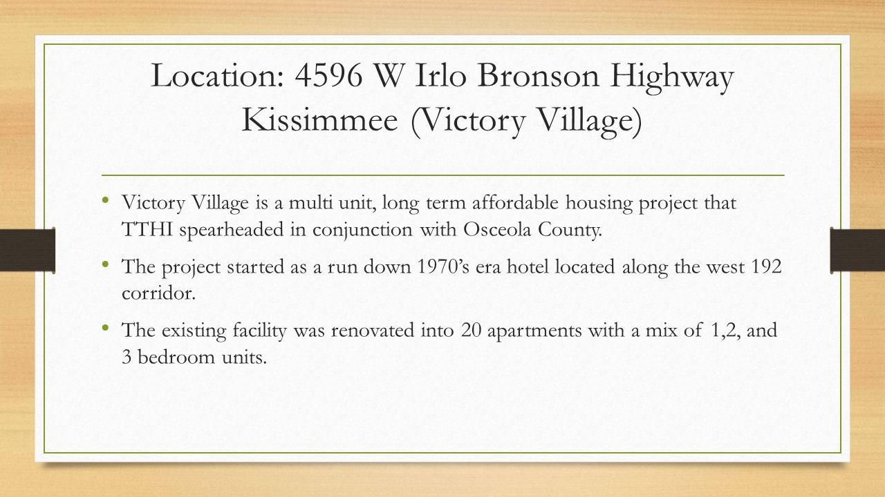 Location: 4596 W Irlo Bronson Highway Kissimmee (Victory Village)