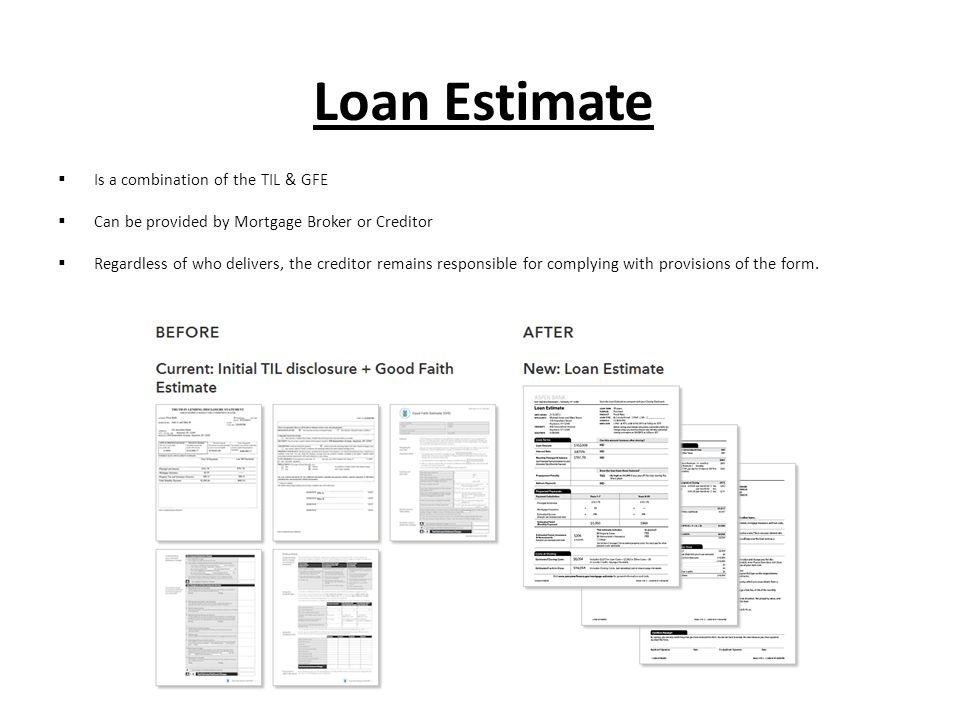Loan Estimate Is a combination of the TIL & GFE