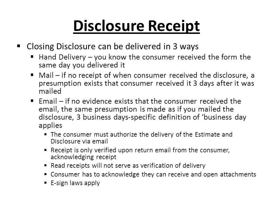 Disclosure Receipt Closing Disclosure can be delivered in 3 ways