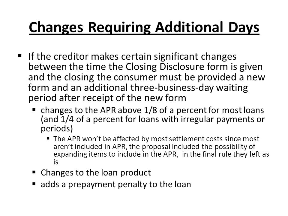 Changes Requiring Additional Days