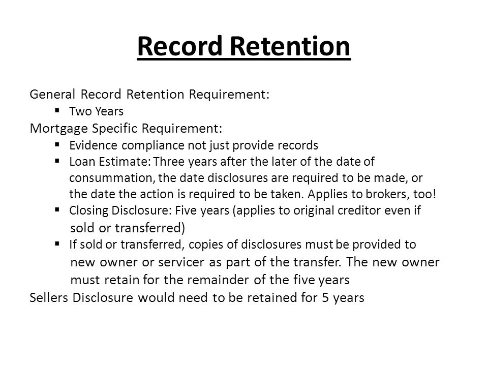 Record Retention General Record Retention Requirement: