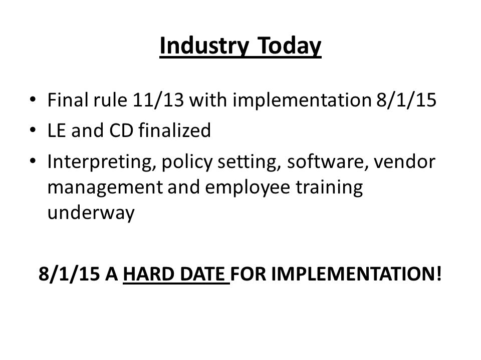 8/1/15 A HARD DATE FOR IMPLEMENTATION!
