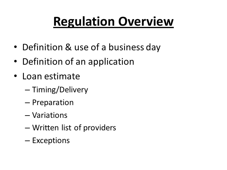Regulation Overview Definition & use of a business day