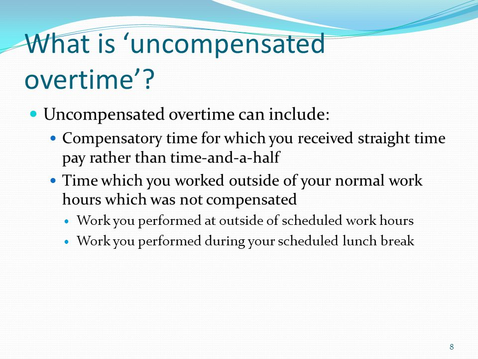 What is 'uncompensated overtime'