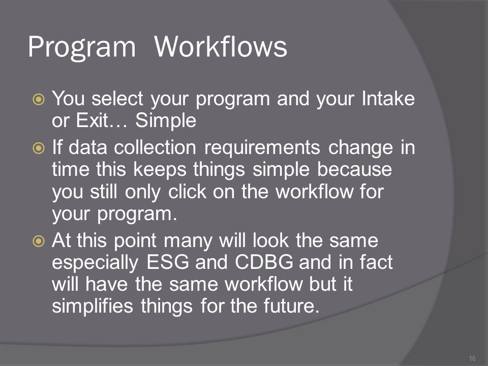 Program Workflows You select your program and your Intake or Exit… Simple.