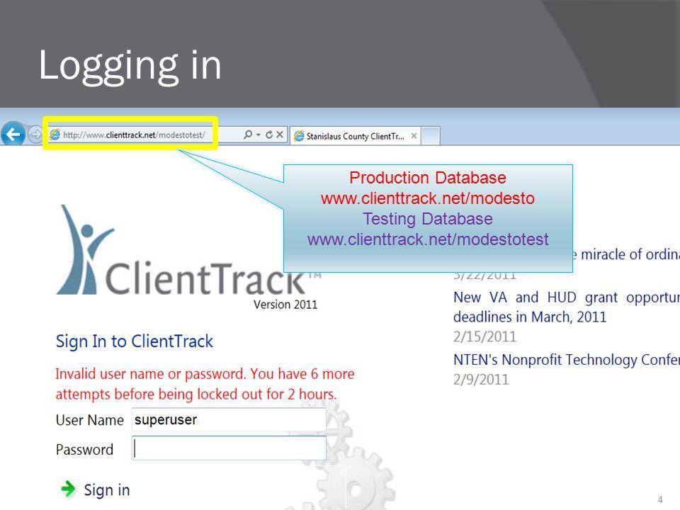 Logging in Production Database www.clienttrack.net/modesto