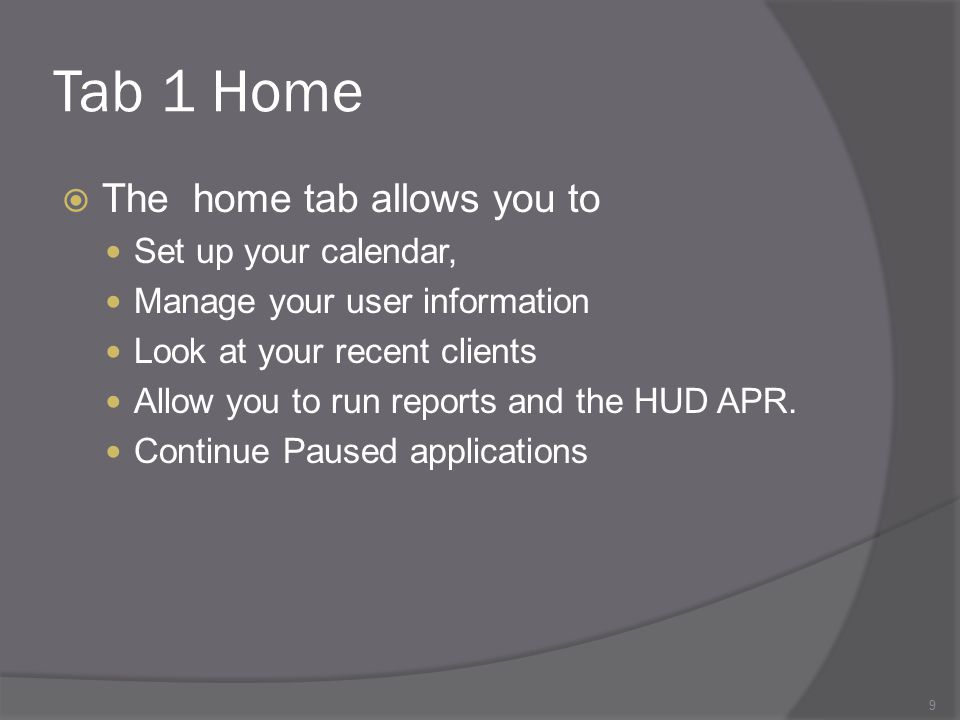 Tab 1 Home The home tab allows you to Set up your calendar,