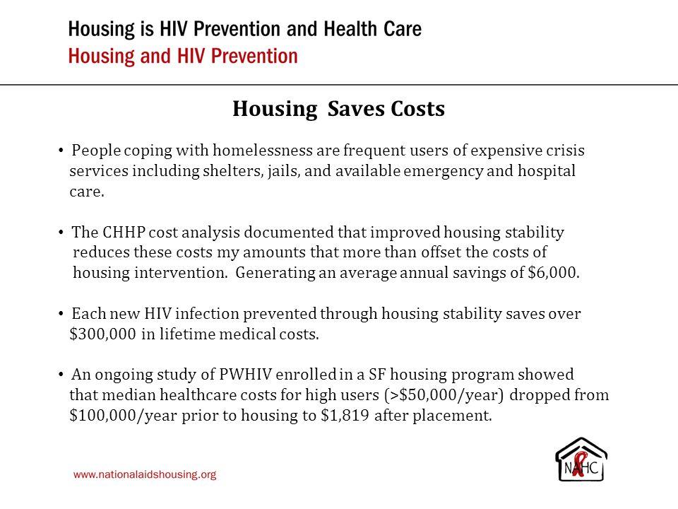 Housing Saves Costs People coping with homelessness are frequent users of expensive crisis.