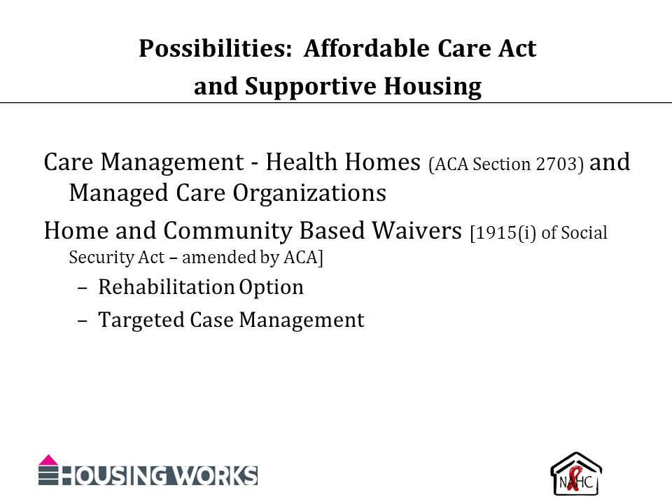 Possibilities: Affordable Care Act and Supportive Housing