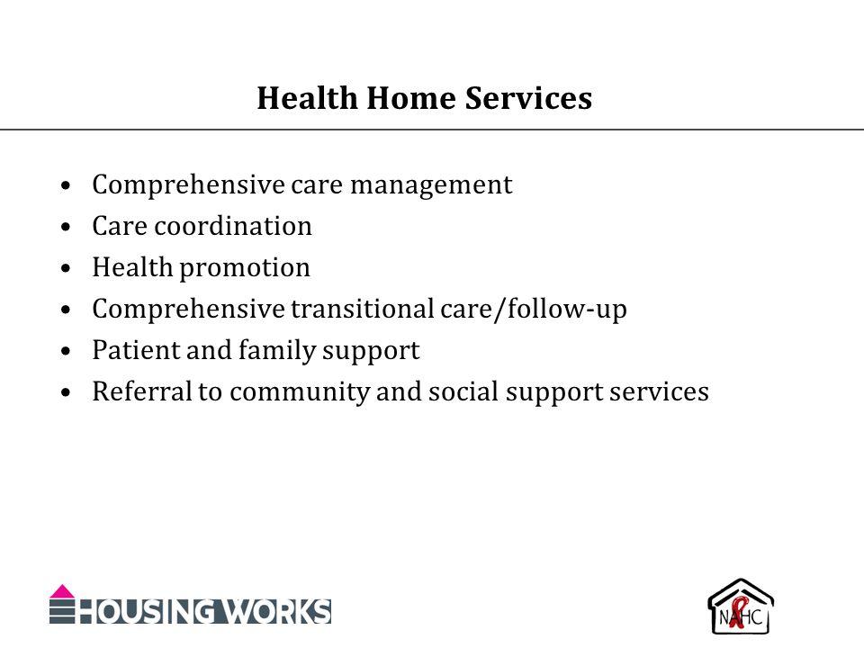 Health Home Services Comprehensive care management Care coordination