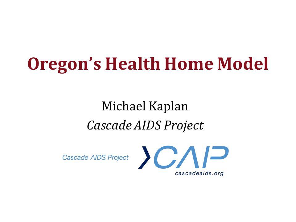 Oregon's Health Home Model