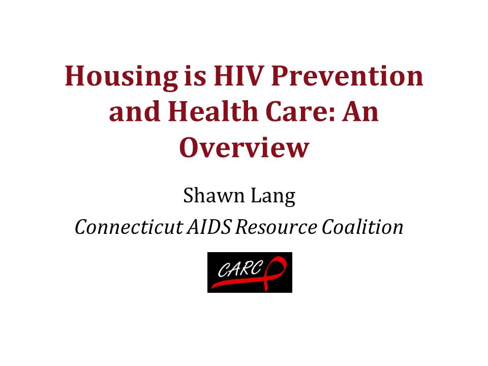 Housing is HIV Prevention and Health Care: An Overview