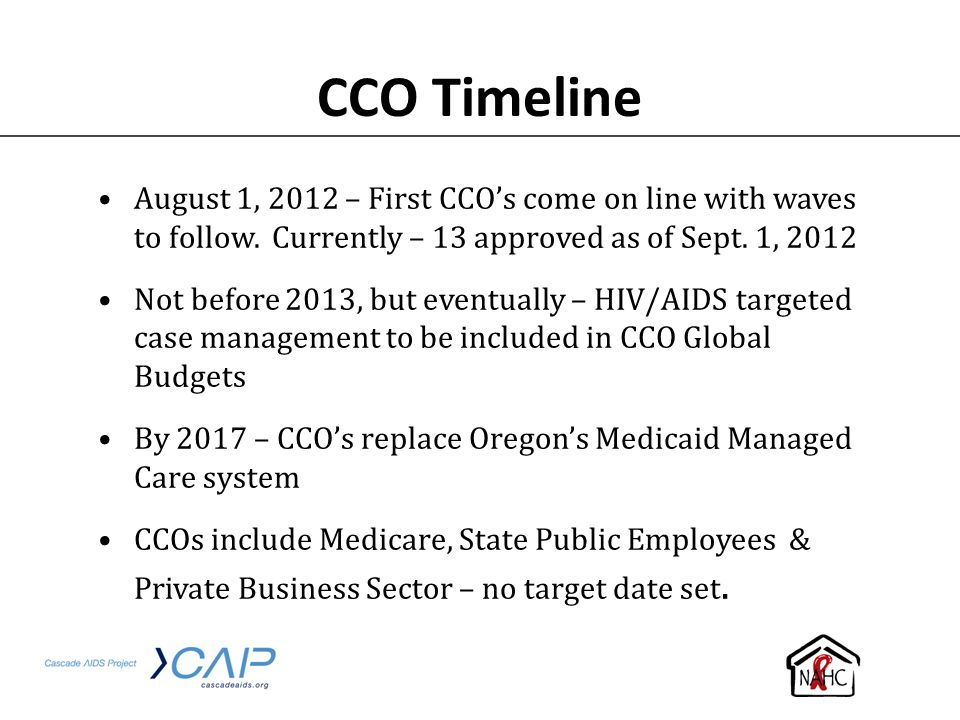 CCO Timeline August 1, 2012 – First CCO's come on line with waves to follow. Currently – 13 approved as of Sept. 1, 2012.