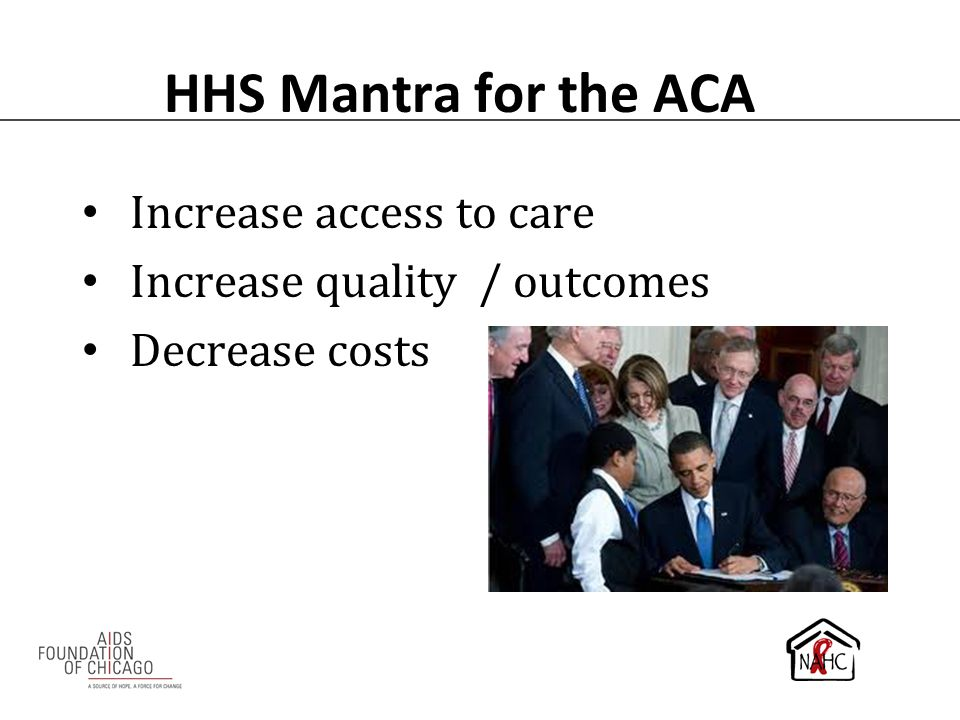 Increase access to care Increase quality / outcomes Decrease costs