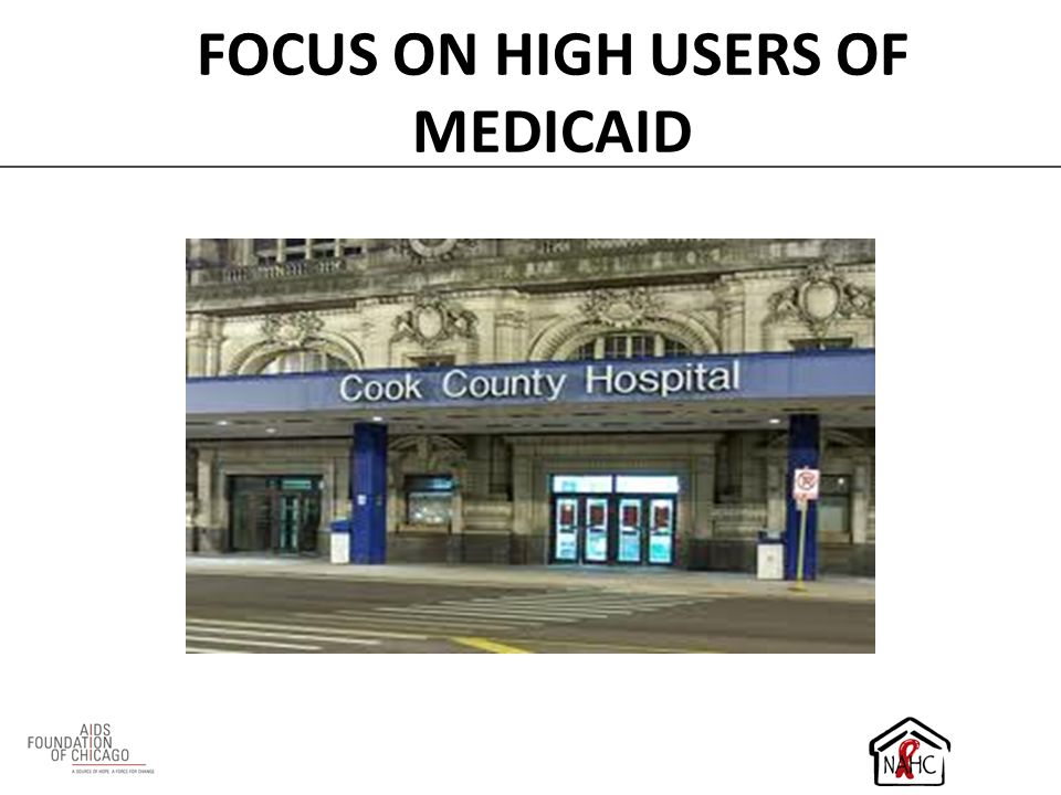 FOCUS ON HIGH USERS OF MEDICAID
