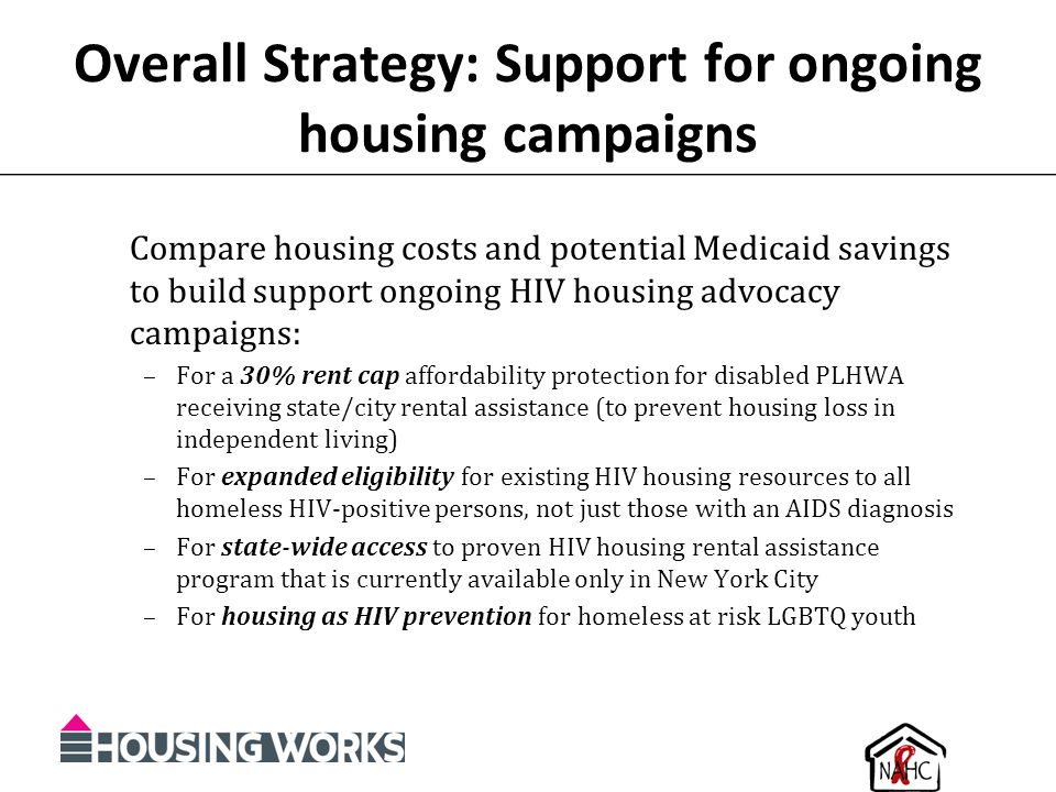 Overall Strategy: Support for ongoing housing campaigns