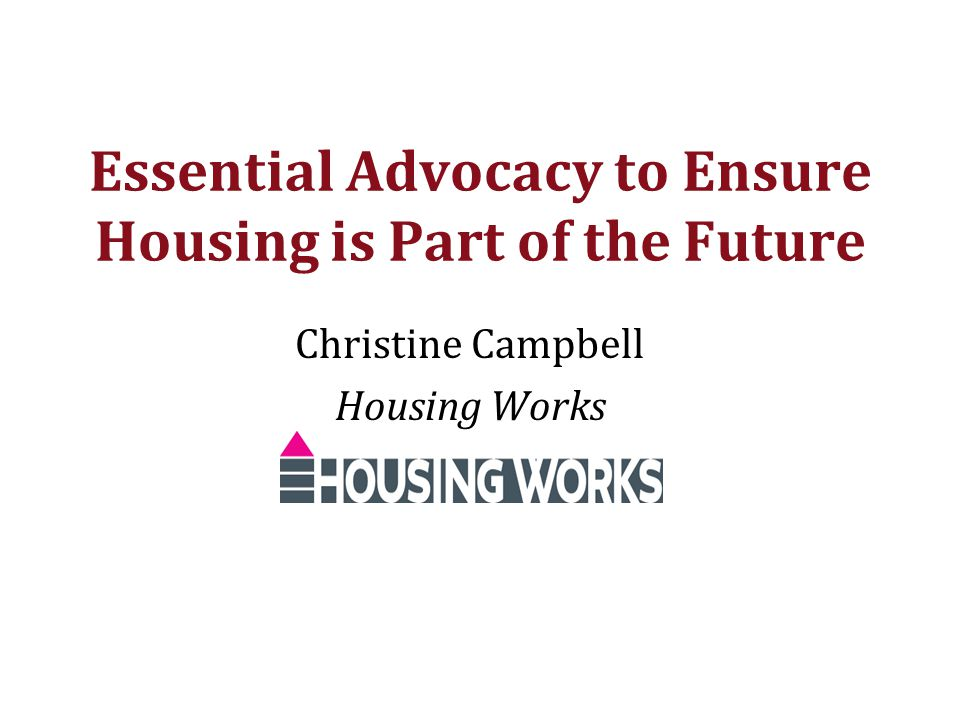 Essential Advocacy to Ensure Housing is Part of the Future