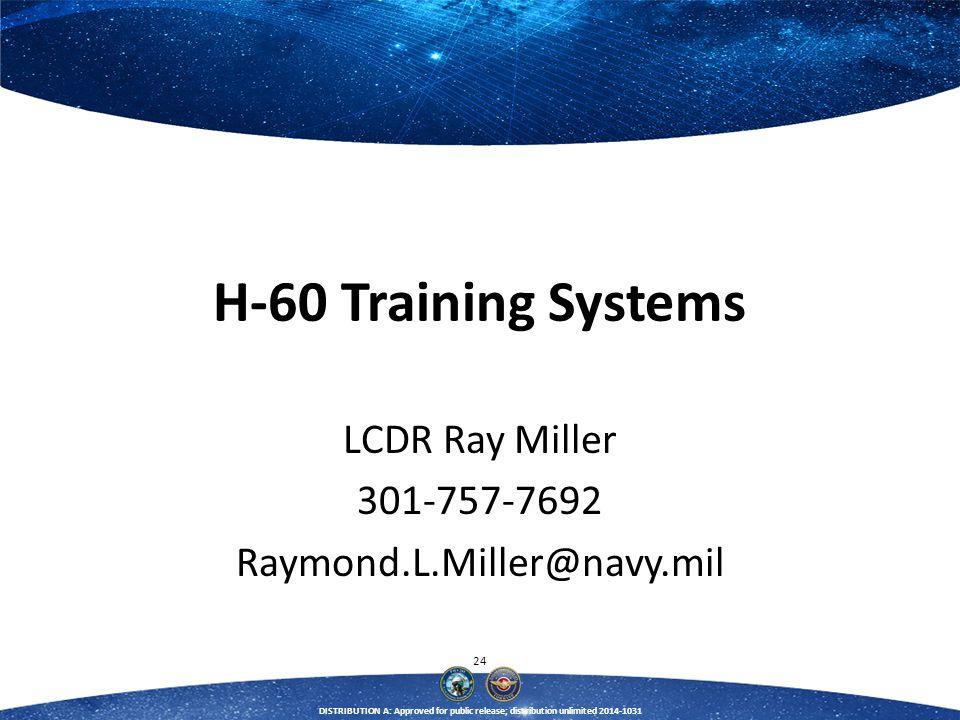 LCDR Ray Miller 301-757-7692 Raymond.L.Miller@navy.mil
