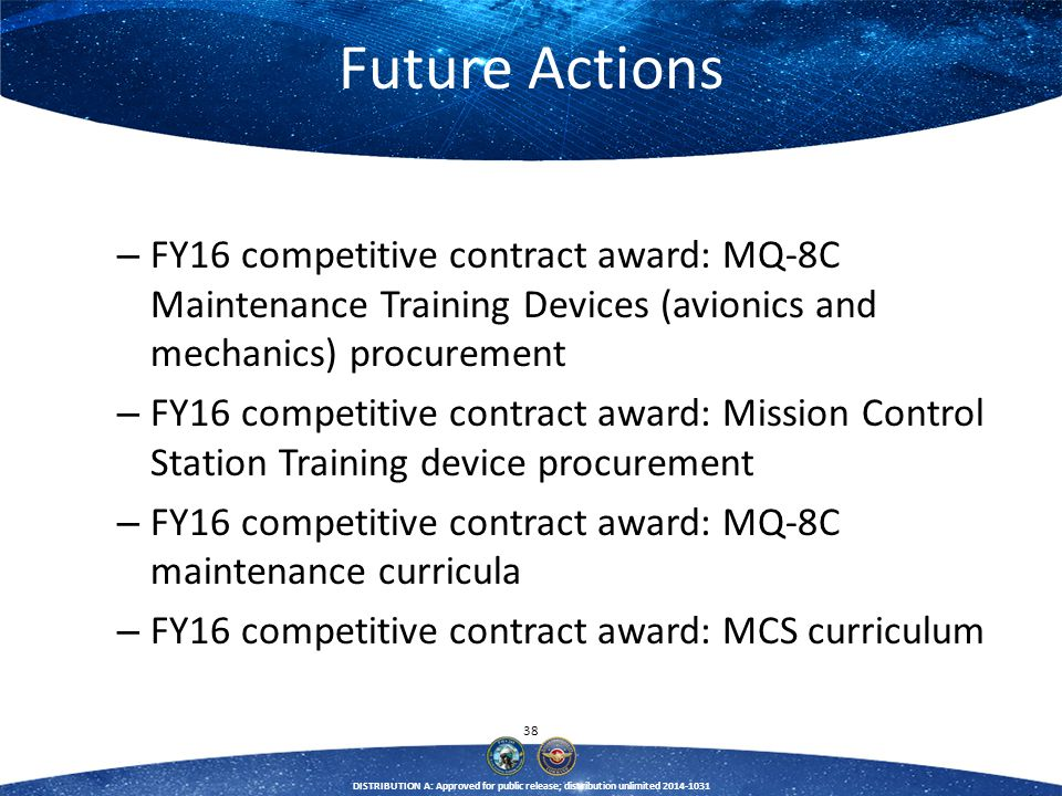 Future Actions FY16 competitive contract award: MQ-8C Maintenance Training Devices (avionics and mechanics) procurement.