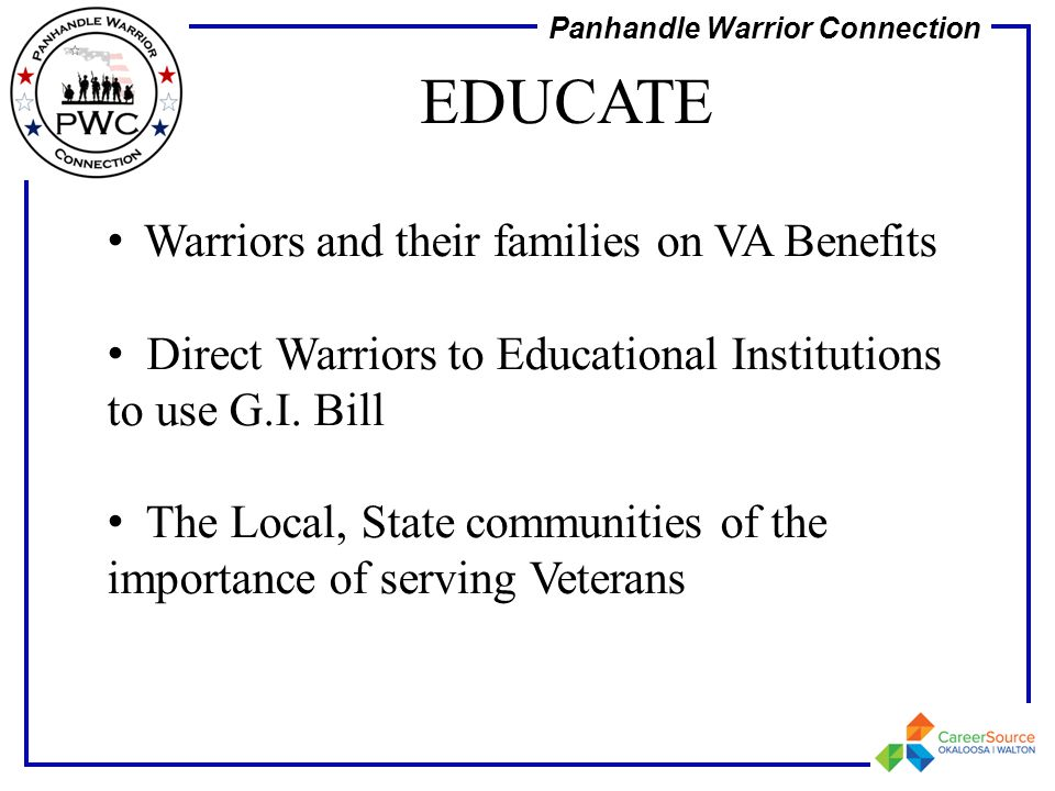 EDUCATE Warriors and their families on VA Benefits
