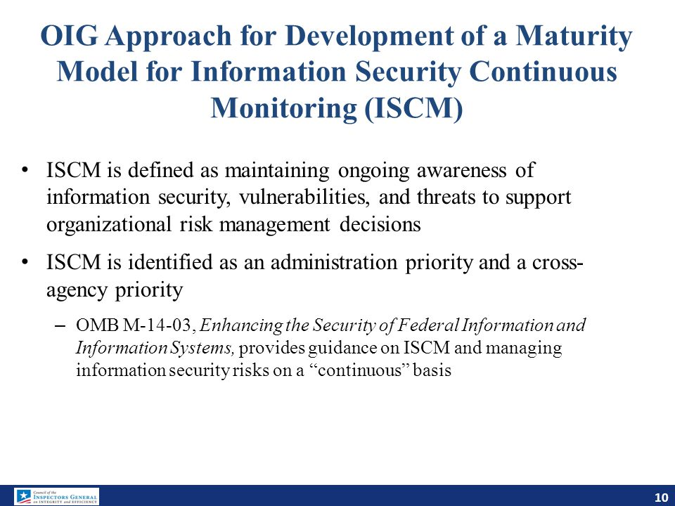 OIG Approach for Development of a Maturity Model for Information Security Continuous Monitoring (ISCM)