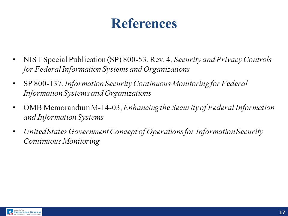 References NIST Special Publication (SP) 800-53, Rev. 4, Security and Privacy Controls for Federal Information Systems and Organizations.
