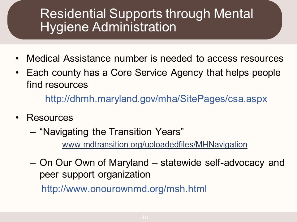 Residential Supports through Mental Hygiene Administration