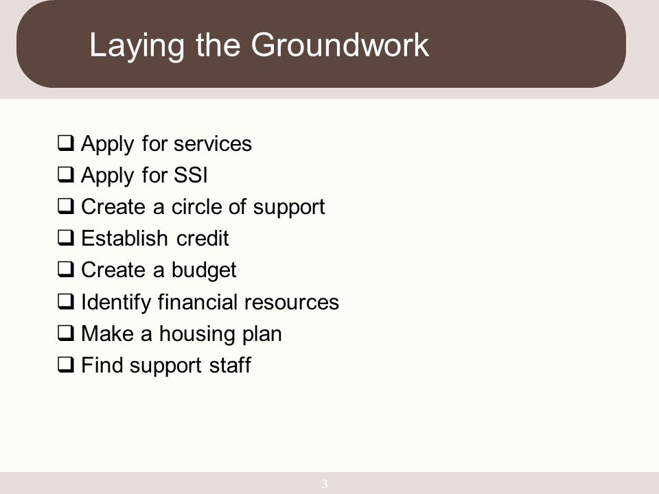 Laying the Groundwork Apply for services Apply for SSI