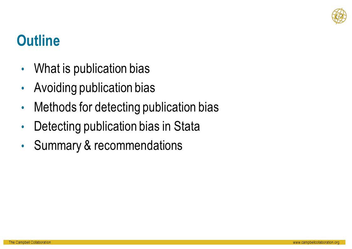 Outline What is publication bias Avoiding publication bias