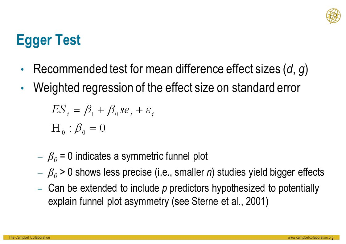Egger Test Recommended test for mean difference effect sizes (d, g)