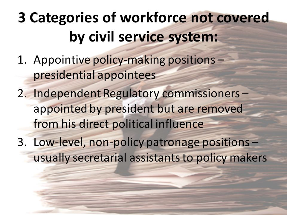 3 Categories of workforce not covered by civil service system: