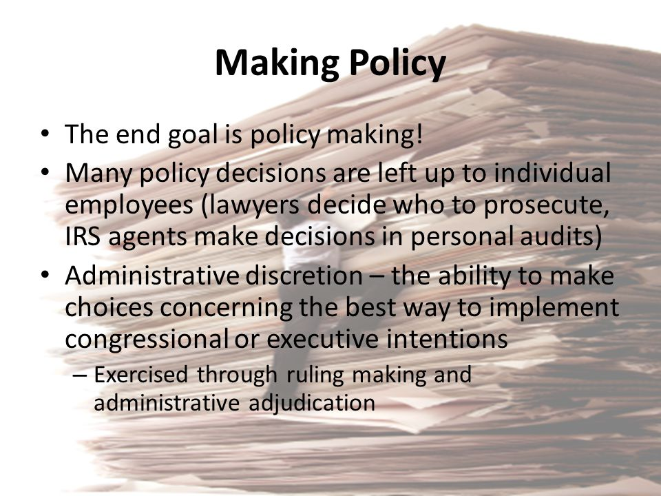 Making Policy The end goal is policy making!
