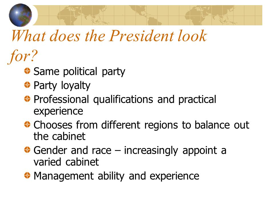 What does the President look for