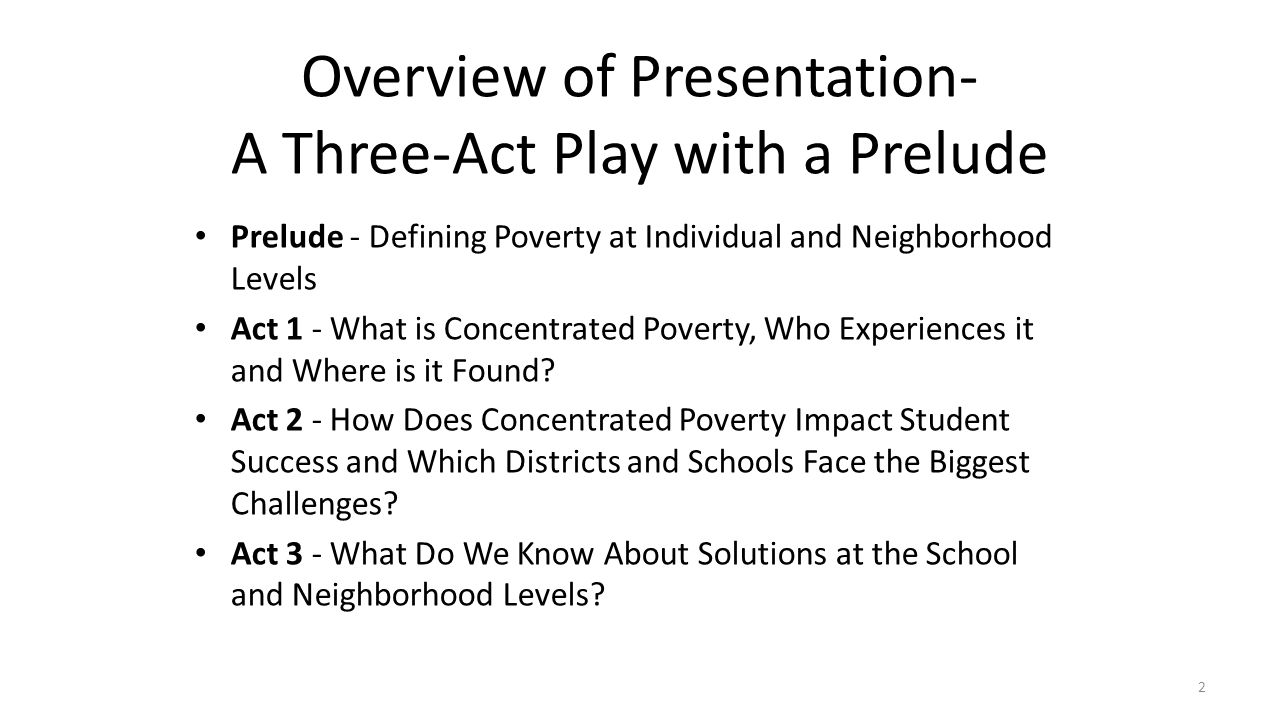 Overview of Presentation- A Three-Act Play with a Prelude