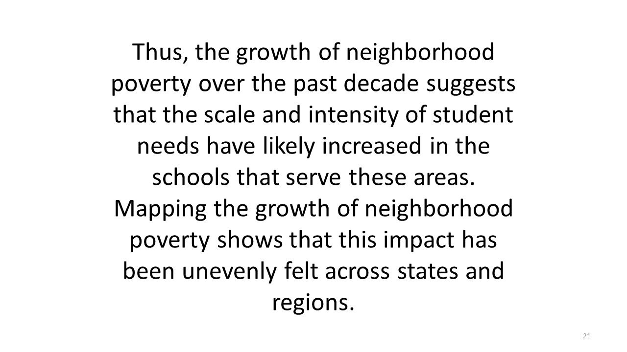 Thus, the growth of neighborhood poverty over the past decade suggests that the scale and intensity of student needs have likely increased in the schools that serve these areas.