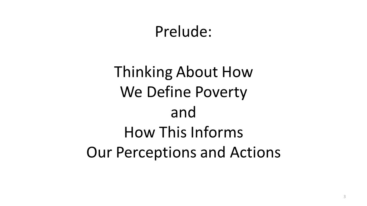 Prelude: Thinking About How We Define Poverty and How This Informs Our Perceptions and Actions