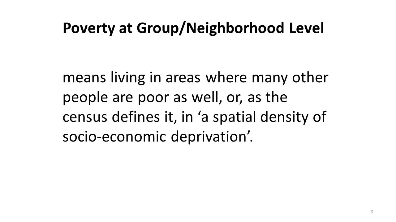 Poverty at Group/Neighborhood Level