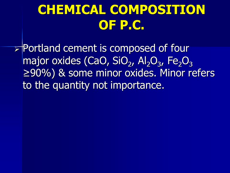 CHEMICAL COMPOSITION OF P.C.