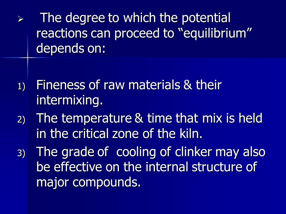 The degree to which the potential reactions can proceed to equilibrium depends on: