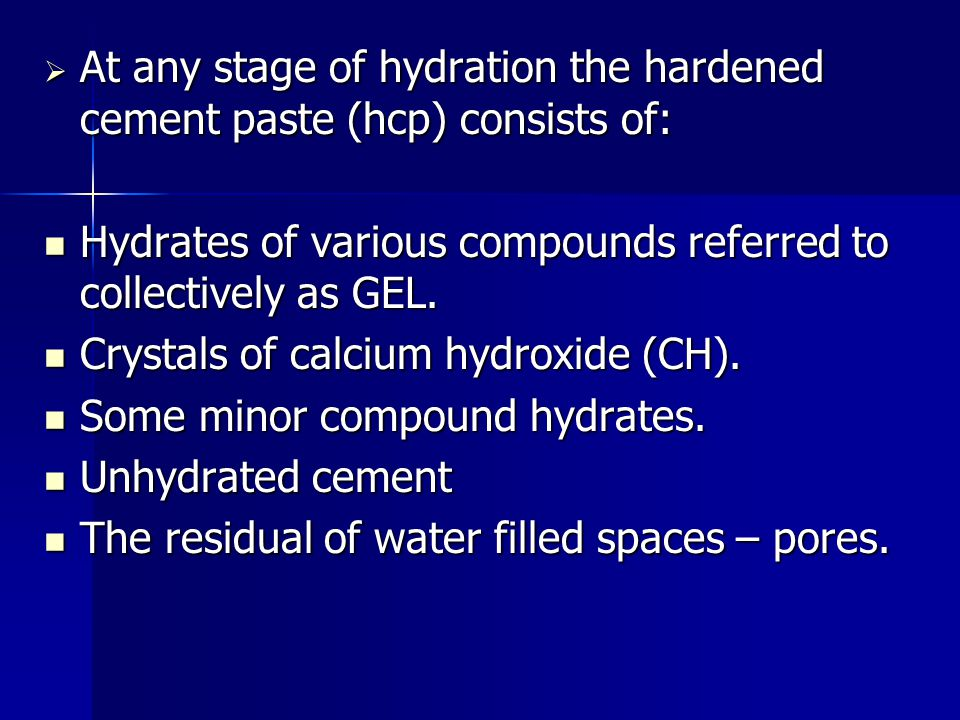 At any stage of hydration the hardened cement paste (hcp) consists of: