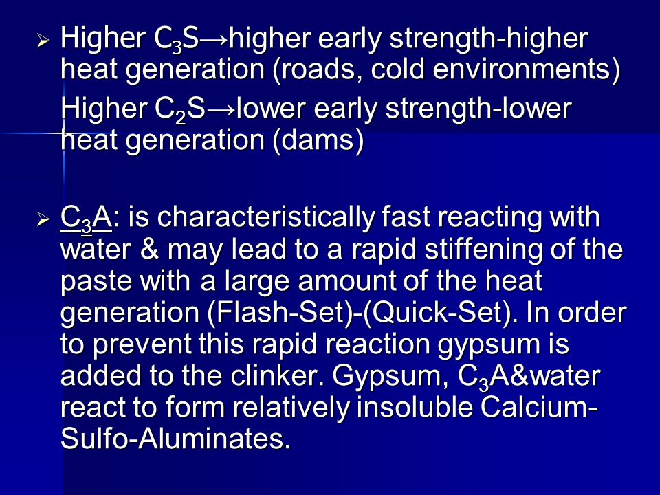 Higher C3S→higher early strength-higher heat generation (roads, cold environments)