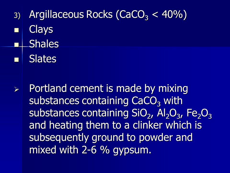 Argillaceous Rocks (CaCO3 < 40%)