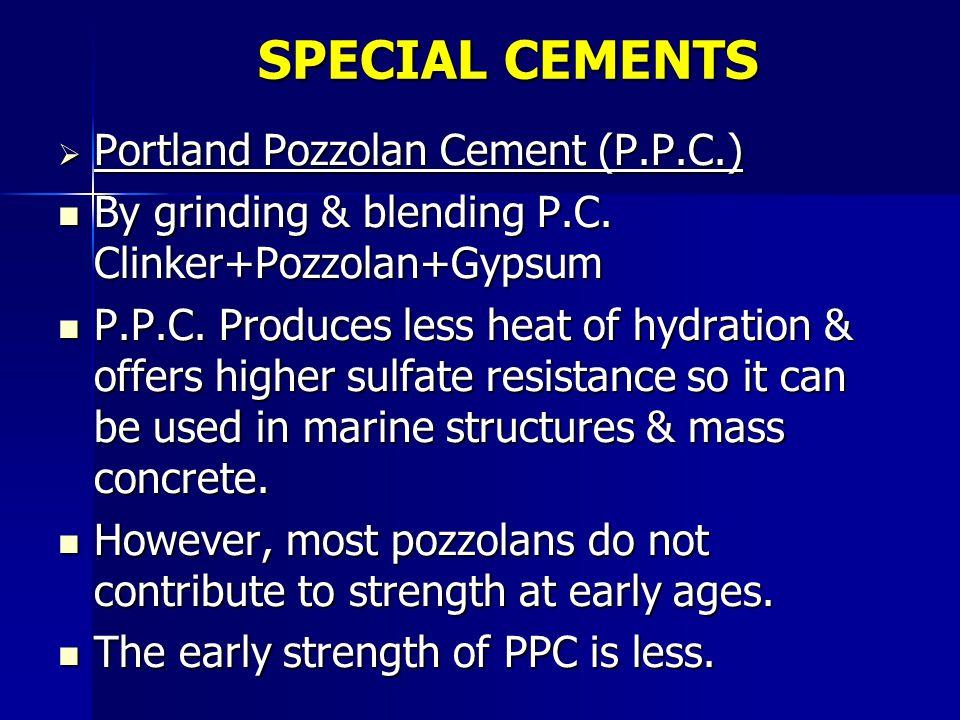 SPECIAL CEMENTS Portland Pozzolan Cement (P.P.C.)