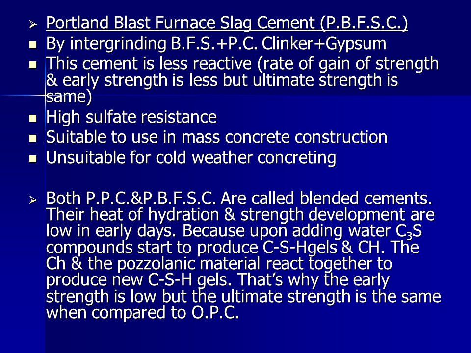 Portland Blast Furnace Slag Cement (P.B.F.S.C.)