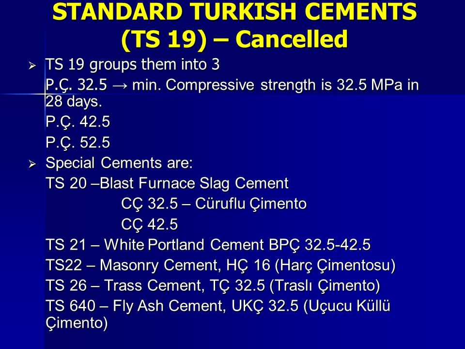STANDARD TURKISH CEMENTS (TS 19) – Cancelled