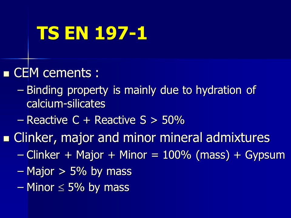 TS EN 197-1 CEM cements : Clinker, major and minor mineral admixtures
