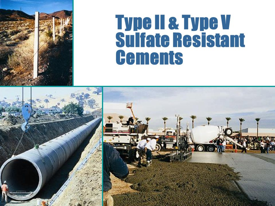 Type II & Type V Sulfate Resistant Cements