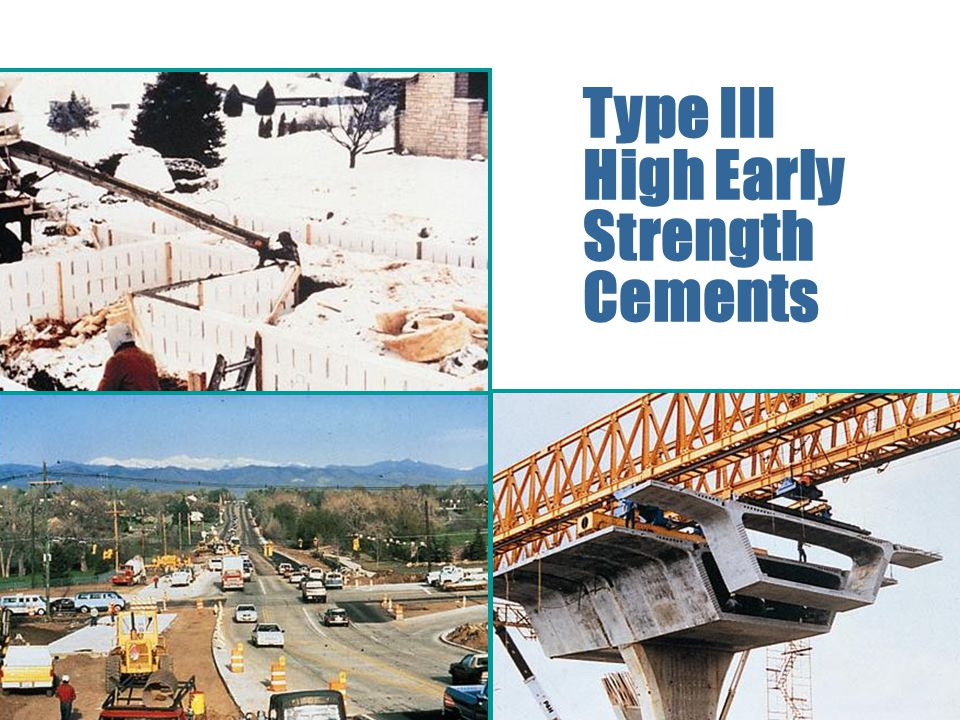 Type III High Early Strength Cements
