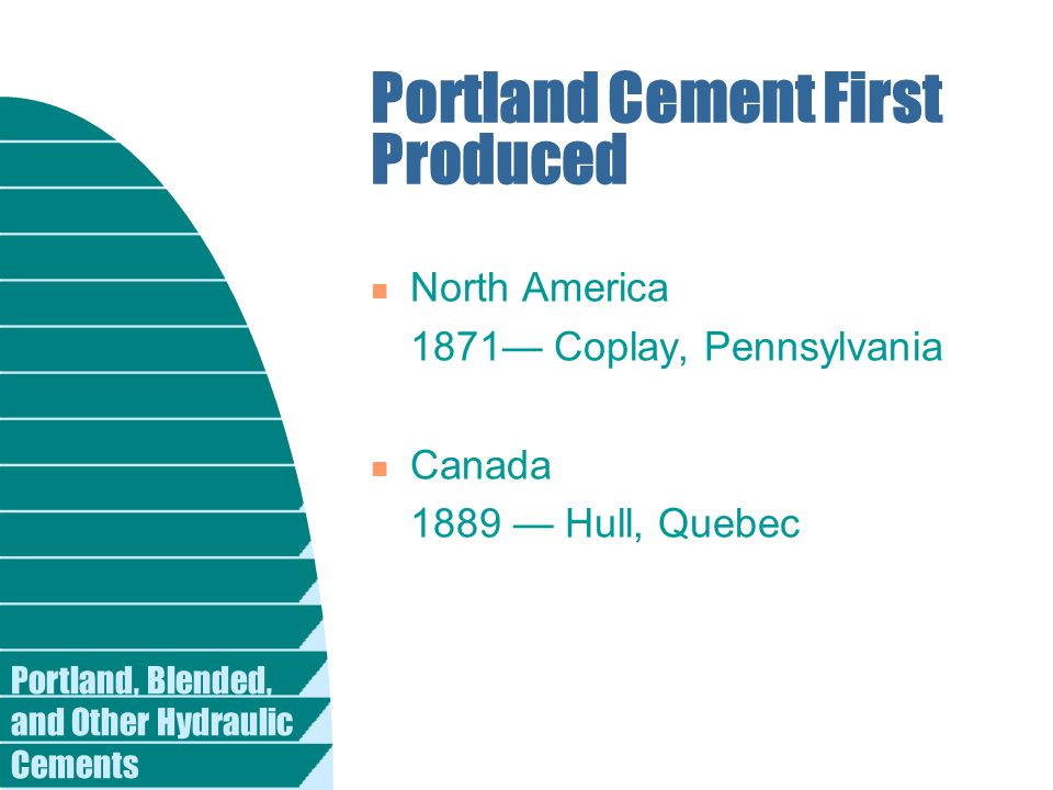 Portland Cement First Produced